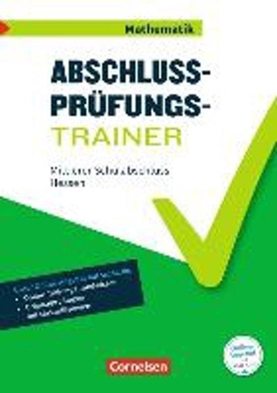 Abschlussprüfungstrainer Mathematik 10. Schuljahr - Hessen - Mittlerer Schulabschluss