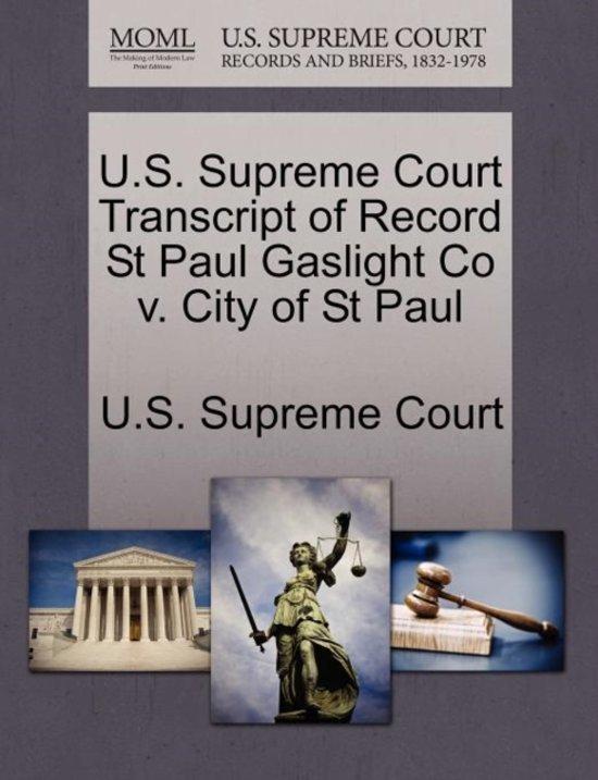 U.S. Supreme Court Transcript of Record St Paul Gaslight Co V. City of St Paul