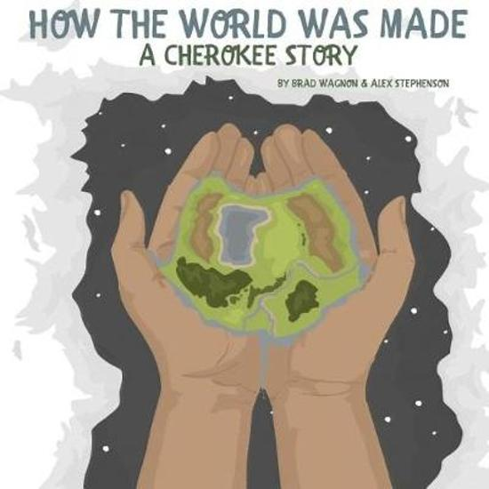 How The World Was Made - A Cherokee Story