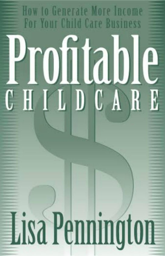 Profitable Child Care, How to Generate More Income for Your Child Care Business
