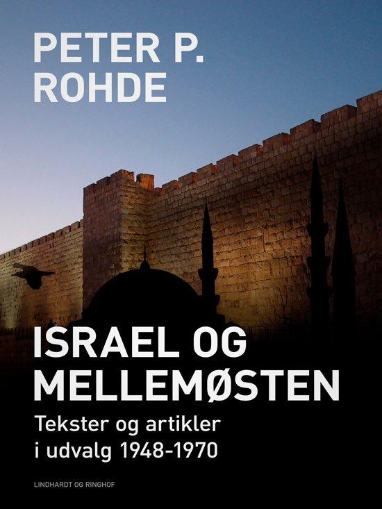Israel og Mellemøsten: Tekster og artikler i udvalg 1948-1970