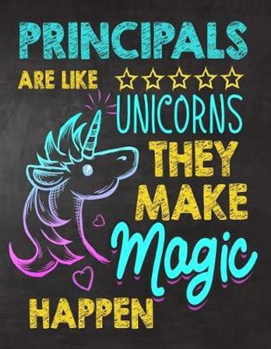 Principals are like Unicorns They make Magic Happen