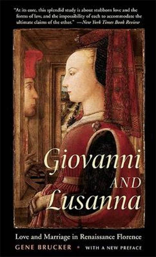 giovanni and lusanna by gene brucker essay Subject: giovanni & lusanna-by gene brucker in the story giovanni and lusanna , written and researched by gene brucker, there is a woman who has taken her alleged husband to court, because he has married another woman.