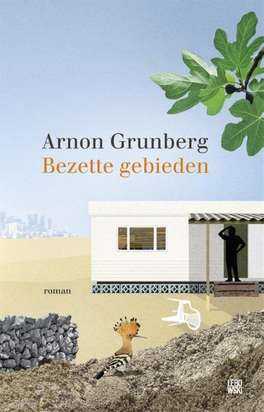 Boek cover Bezette gebieden van Arnon Grunberg (Hardcover)