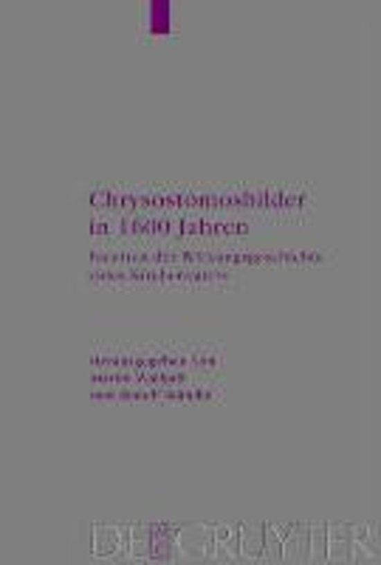 Chrysostomosbilder in 1600 Jahren