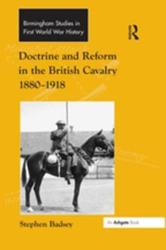 Doctrine and Reform in the British Cavalry 1880–1918