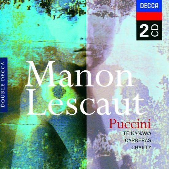 Puccini: Manon Lescaut / Te Kanawa, Carreras, Chailly