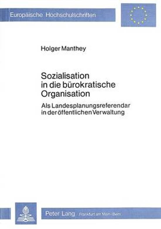 Sozialisation in Die Buerokratische Organisation