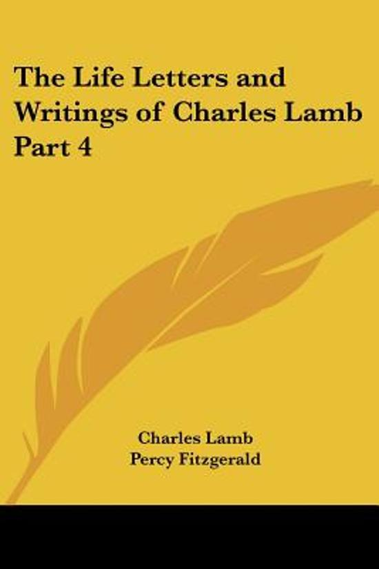 The Life Letters And Writings Of Charles Lamb Part 4