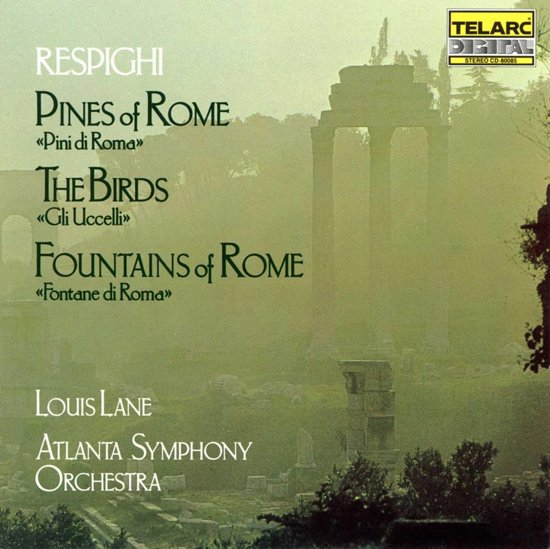 Respighi: Pines of Rome, The Birds, etc / Lane, Atlanta SO