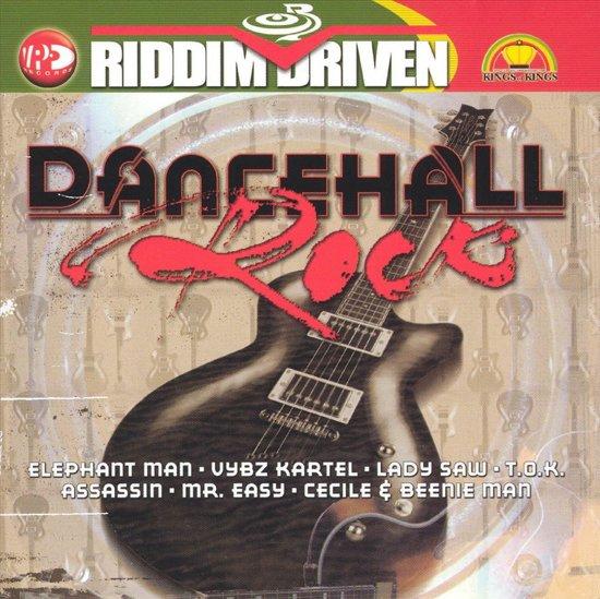 Riddim Driven-Dancehall Rock -W/Elephant Man/Assassin/T.O.K./Chico/A.O.