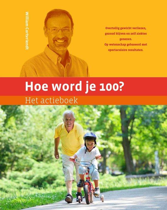 Boek cover Hoe word je 100? het actieboek van William Cortvriendt (Onbekend)