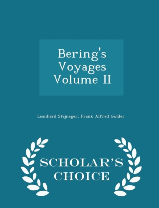 Bering's Voyages Volume II - Scholar's Choice Edition