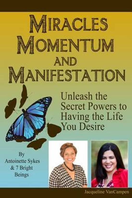 Miracles, Momentum, and Manifestation