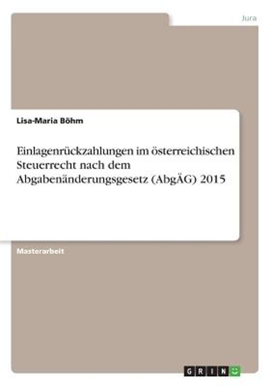 Einlagenr ckzahlungen Im sterreichischen Steuerrecht Nach Dem Abgaben nderungsgesetz (Abg g) 2015