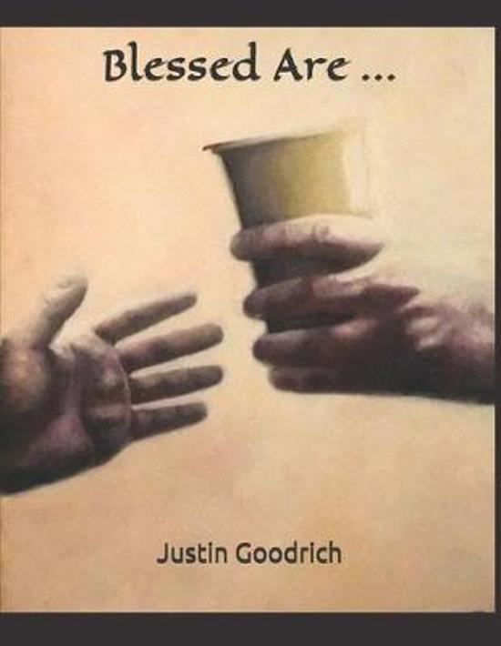 Blessed Are ...: An artist's perspective of Christian teachings and his own personal journey with God.