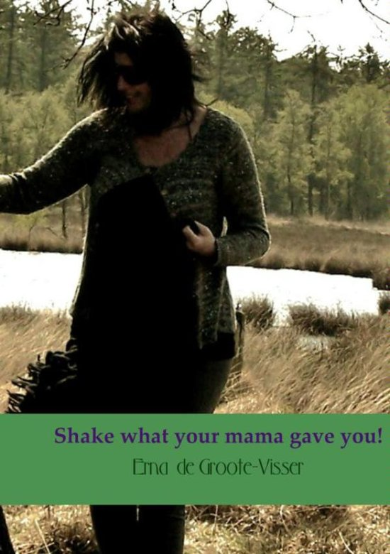 Shake what your mama gave you!
