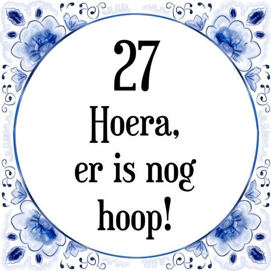 27 jaar bol.| Verjaardag Tegeltje met Spreuk (27 jaar: Hoera! Er is  27 jaar