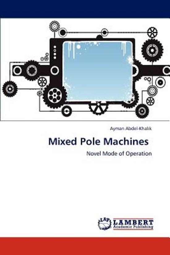 Mixed Pole Machines
