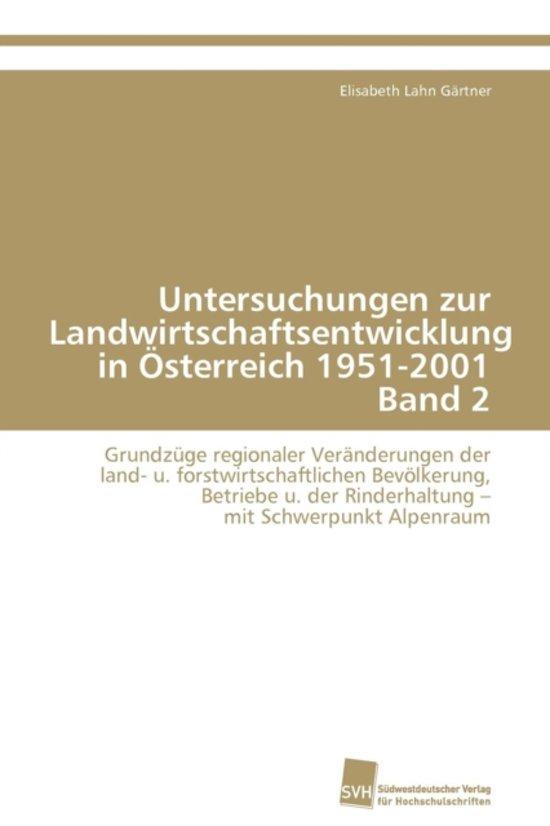Untersuchungen Zur Landwirtschaftsentwicklung in Osterreich 1951-2001 Band 2