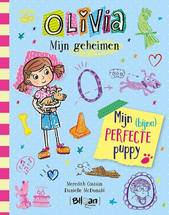 Olivia 2 - Olivia - Mijn geheimen - Mijn (bijna) perfecte puppy