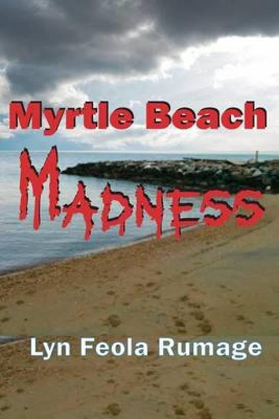 Boek cover Myrtle Beach Madness van Lyn Feola Rumage (Paperback)