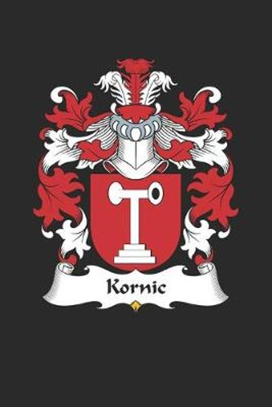 Kornic: Kornic Coat of Arms and Family Crest Notebook Journal (6 x 9 - 100 pages)