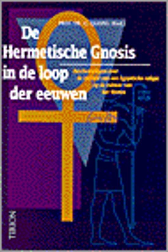 HERMETISCHE GNOSIS IN DE LOOP DER EEUWEN, DE