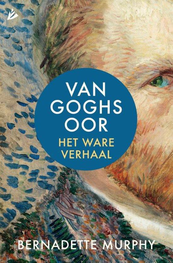 Boek cover Van Goghs oor. Het ware verhaal van Bernadette Murphy (Hardcover)