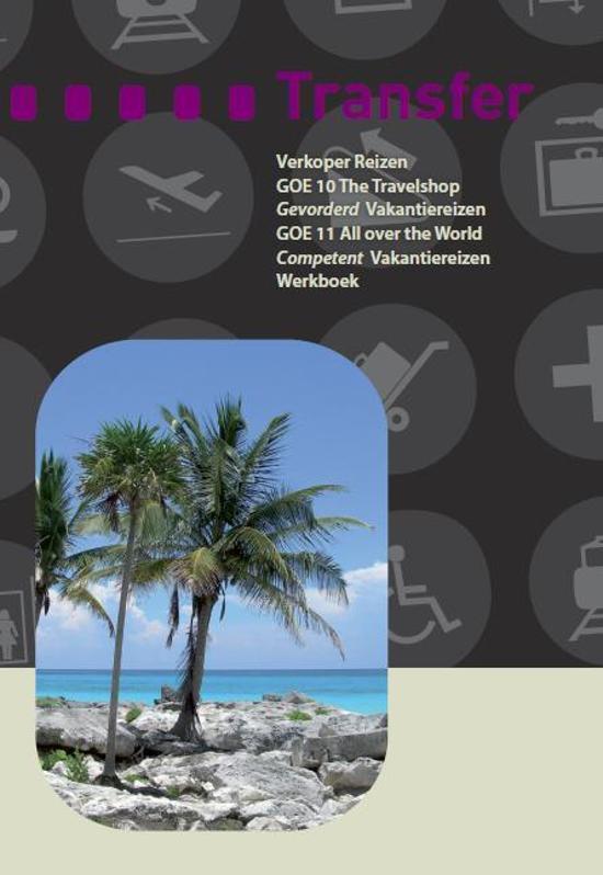 Transfer Verkoper reizen GOE 10 the travelshop Gevorderd vakantiereizen GOE 11 all over the world Competent vakantiereizen Werkboek