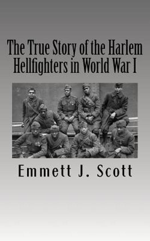 Boek cover The True Story of the Harlem Hellfighters in World War I van Emmett J Scott (Paperback)