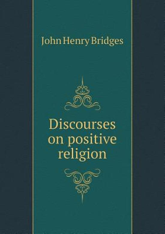 Discourses on Positive Religion