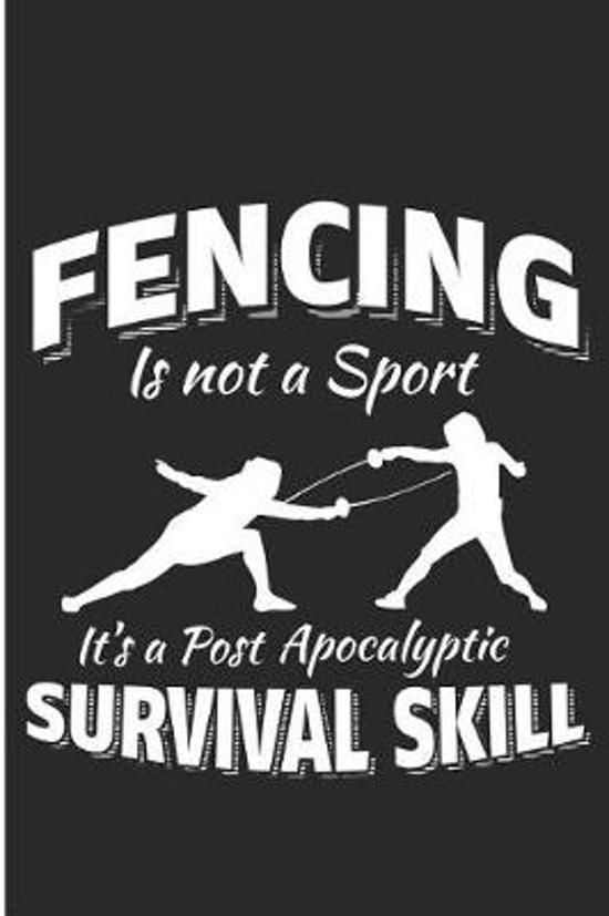 Fencing Is Not a Sport It's a Post Apocalyptic Survival Skill