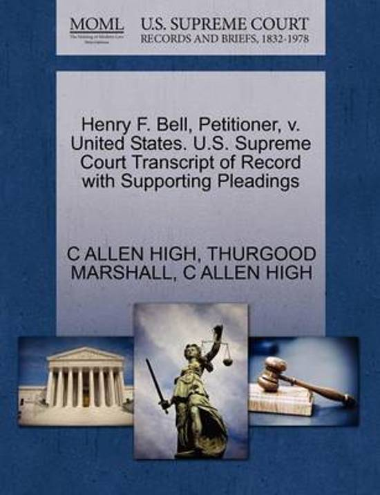 Henry F. Bell, Petitioner, V. United States. U.S. Supreme Court Transcript of Record with Supporting Pleadings