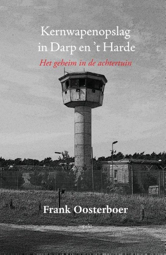 Boek cover Kernwapenopslag in Darp en t Harde van Frank Oosterboer (Paperback)