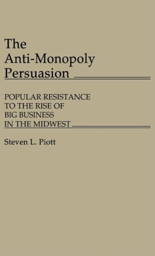 The Anti-Monopoly Persuasion
