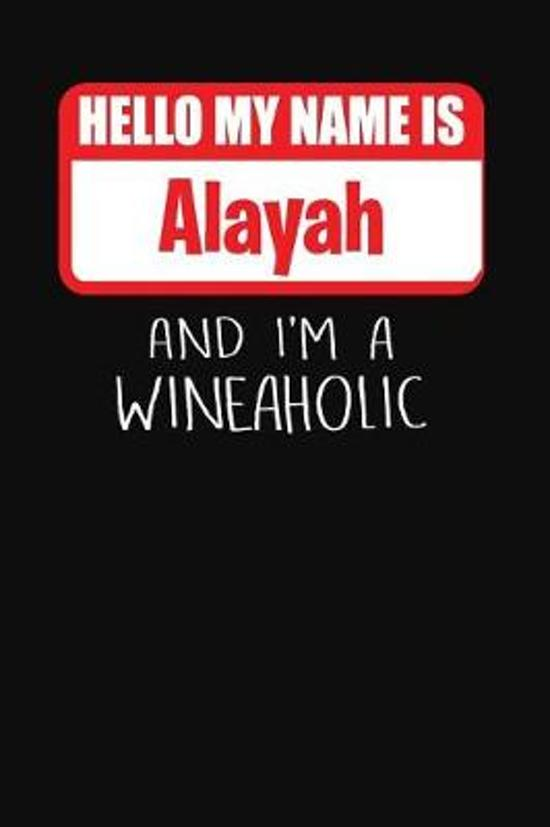 Hello My Name Is Alayah and I'm a Wineaholic