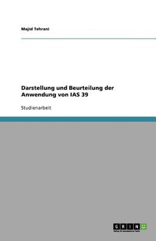 Darstellung Und Beurteilung Der Anwendung Von IAS 39