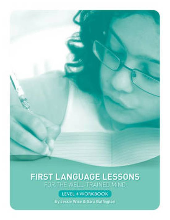 First Language Lessons for the Well-Trained Mind: Level 4 Student Workbook