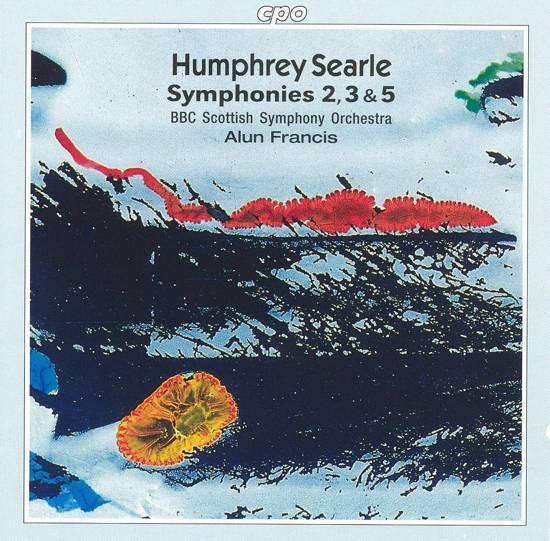 Searle: Symphonies 2, 3 & 5 / Alun Francis, BBC Scottish SO
