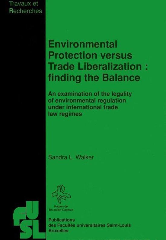 Environmental Protection versus Trade Liberalization : Finding the Balance
