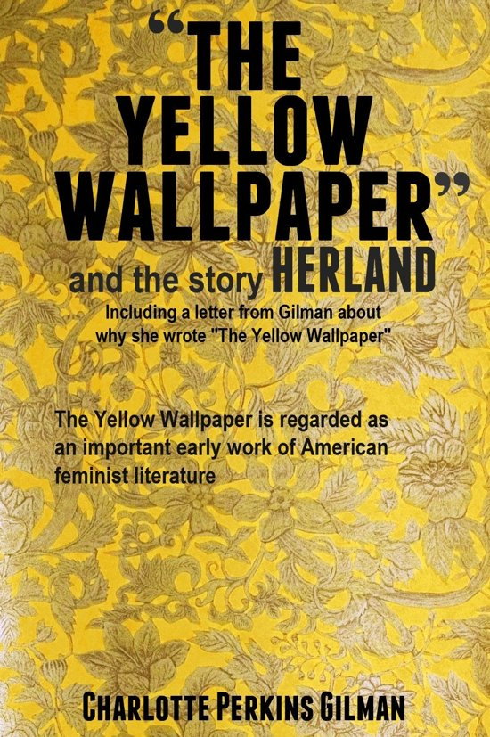 The Yellow Wallpaper and the Story Herland.