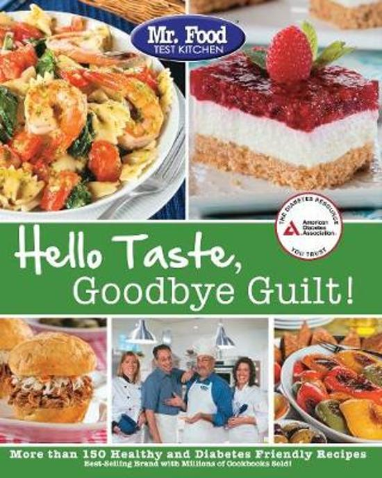 Mr Food Test Kitchen S Hello Taste Goodbye Guilt