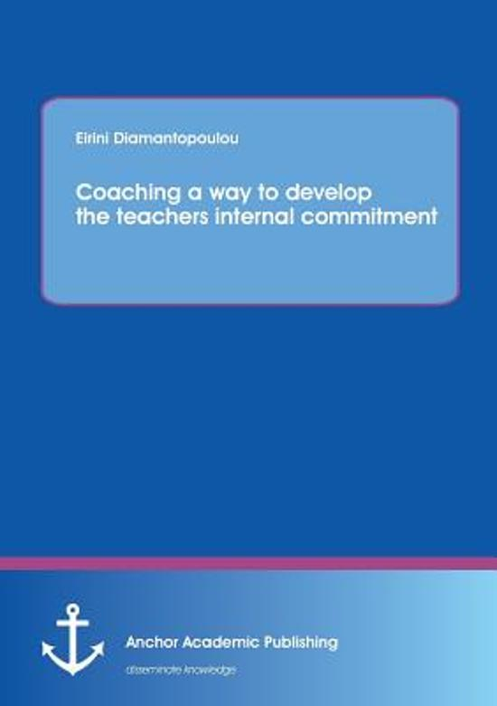 Coaching a Way to Develop the Teachers Internal Commitment