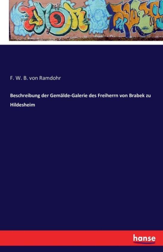 Beschreibung Der Gem lde-Galerie Des Freiherrn Von Brabek Zu Hildesheim