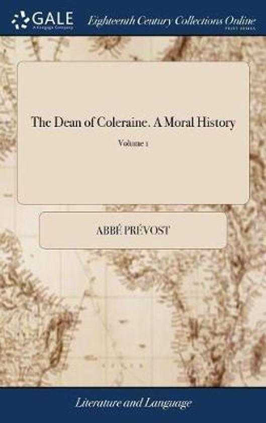 The Dean of Coleraine. a Moral History