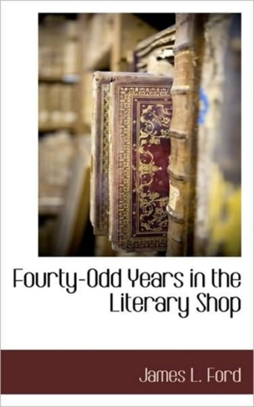 Fourty-Odd Years in the Literary Shop