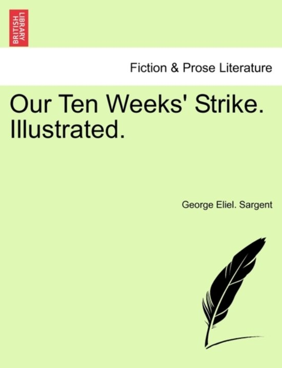 Our Ten Weeks' Strike. Illustrated.