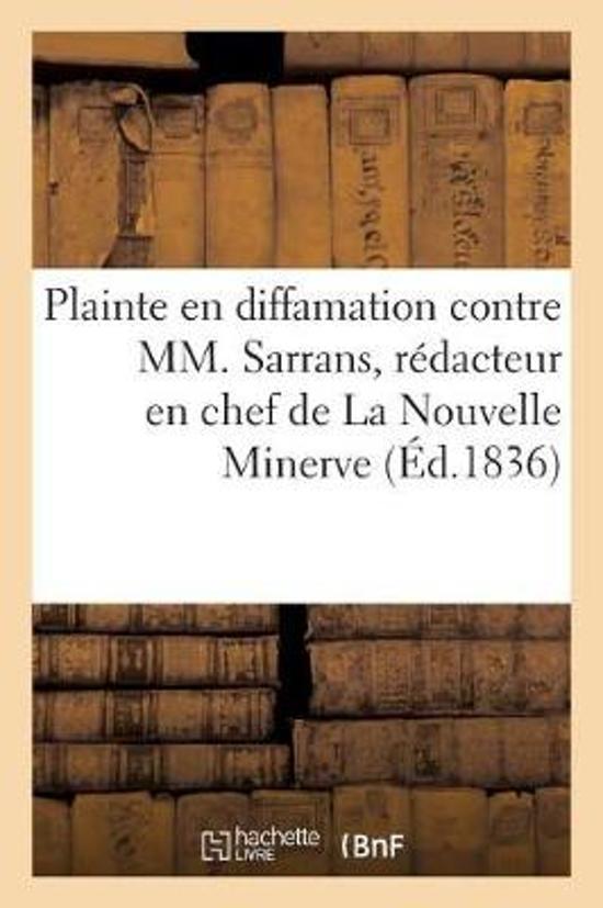 Plainte En Diffamation Du Pr sident Du Conseil Des Ministres, Duc de Broglie, Contre M. Sarrans