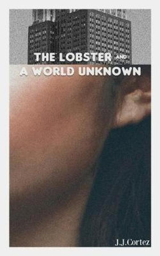 The Lobster and a World Unknown